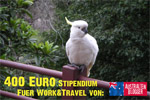 400 Euro Work and Travel Stipendium zu vergeben